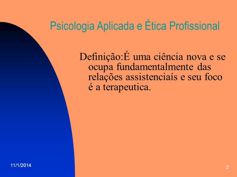 11/1/2014 3 Psicologia Aplicada e Ética Profissional Relacionamento entre o T.E.
