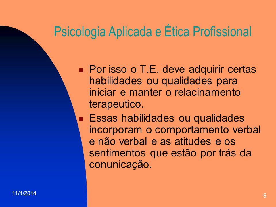 11/1/2014 6 Psicologia Aplicada e Ética Profissional O Médico e T.E.
