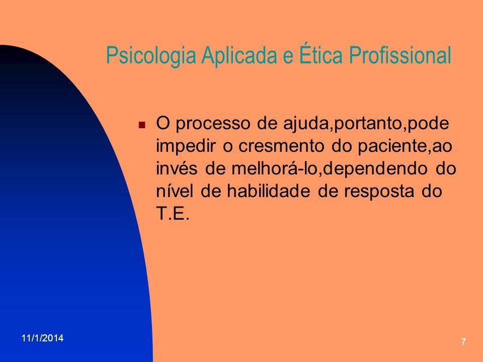 11/1/2014 8 Psicologia Aplicada e Ética Profissional Relacionamento Interpessoal: O relacinamento interpessoal é relacionamento do sujeito com ele mesmo e também do conhecimento de si mesmo.