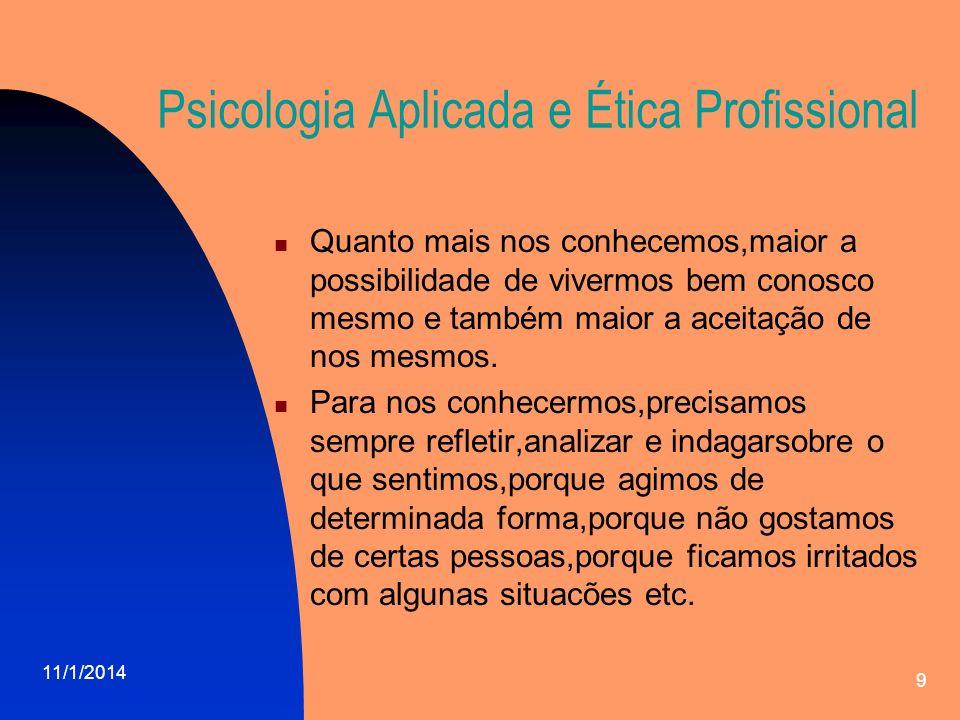 11/1/2014 10 Psicologia Aplicada e Ética Profissional Auto consciência.