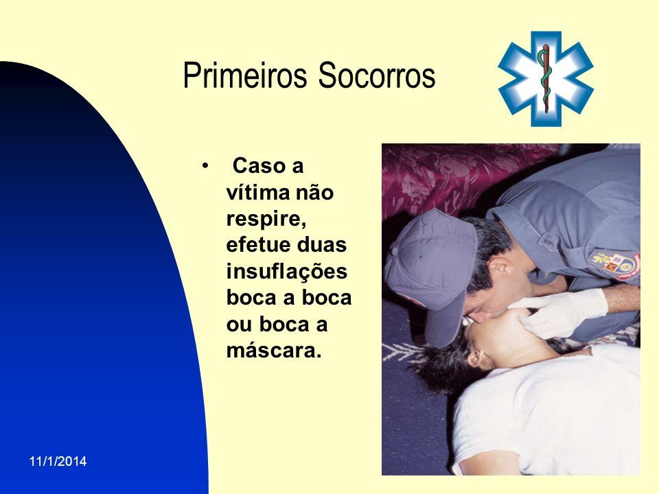 11/1/2014 12 Primeiros Socorros Caso a vítima não respire, efetue duas insuflações boca a boca ou boca a máscara.