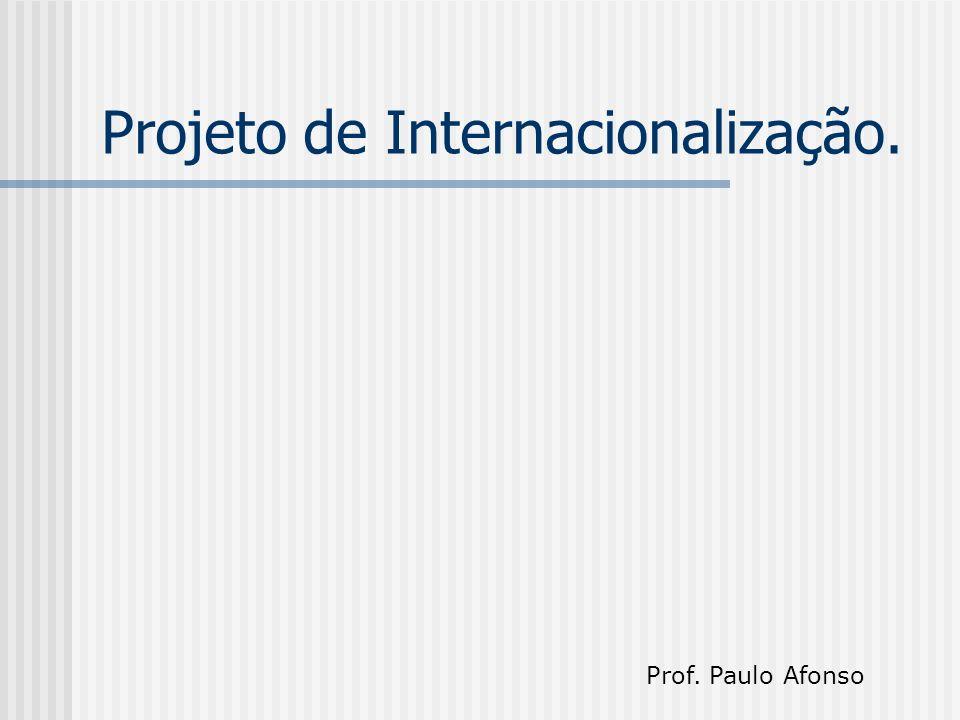 Projeto de Internacionalização. Prof. Paulo Afonso