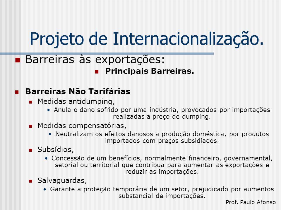 Projeto de Internacionalização. Barreiras às exportações: Principais Barreiras.
