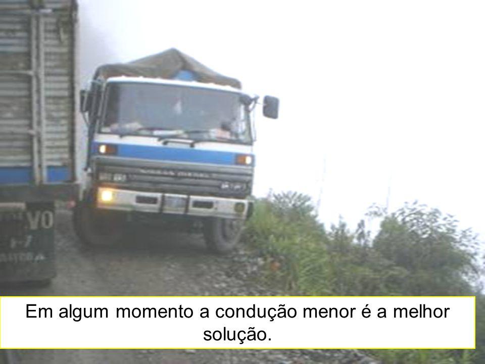 56 Em algum momento a condução menor é a melhor solução.