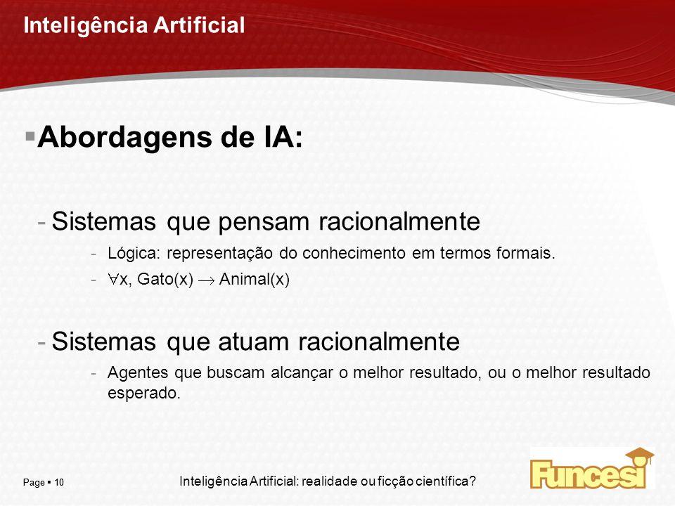 YOUR LOGO Page 10 Inteligência Artificial Abordagens de IA: -Sistemas que pensam racionalmente -Lógica: representação do conhecimento em termos formai