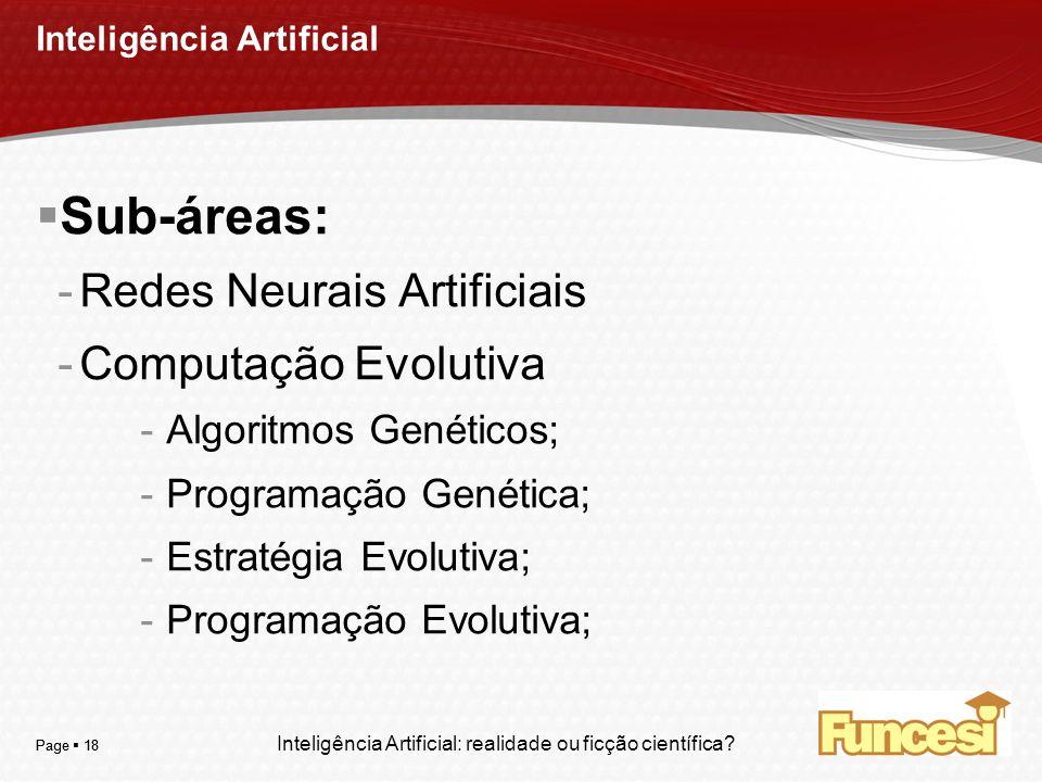 YOUR LOGO Page 18 Inteligência Artificial Sub-áreas: -Redes Neurais Artificiais -Computação Evolutiva -Algoritmos Genéticos; -Programação Genética; -E