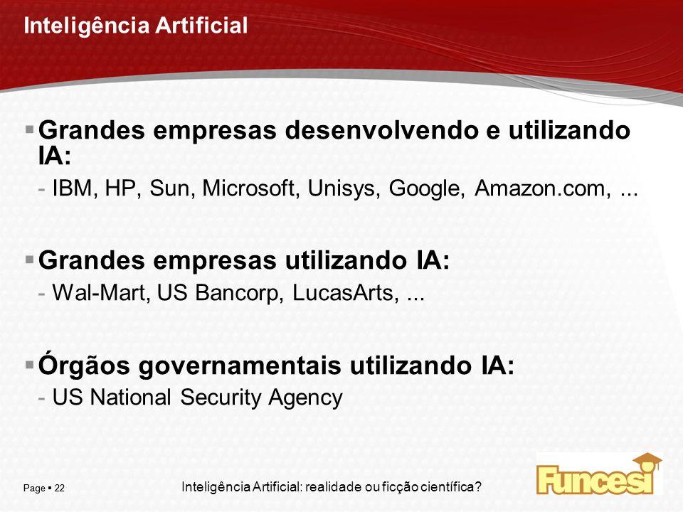 YOUR LOGO Page 22 Inteligência Artificial Grandes empresas desenvolvendo e utilizando IA: -IBM, HP, Sun, Microsoft, Unisys, Google, Amazon.com,... Gra