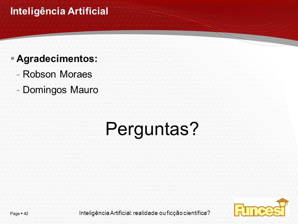 YOUR LOGO Page 42 Inteligência Artificial Agradecimentos: -Robson Moraes -Domingos Mauro Perguntas? Inteligência Artificial: realidade ou ficção cient