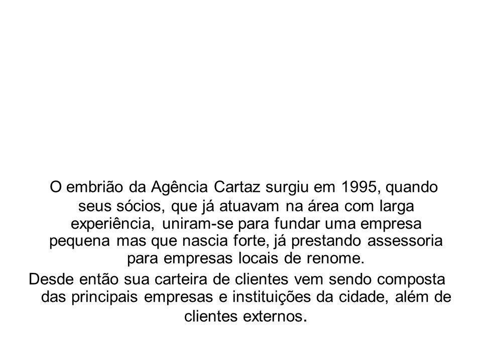 O embrião da Agência Cartaz surgiu em 1995, quando seus sócios, que já atuavam na área com larga experiência, uniram-se para fundar uma empresa pequena mas que nascia forte, já prestando assessoria para empresas locais de renome.