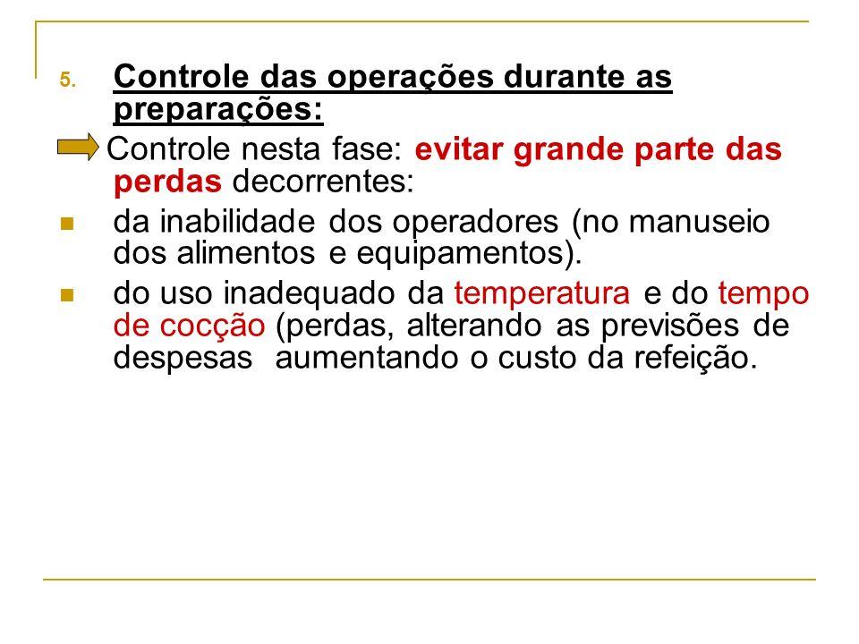 5. Controle das operações durante as preparações: Controle nesta fase: evitar grande parte das perdas decorrentes: da inabilidade dos operadores (no m