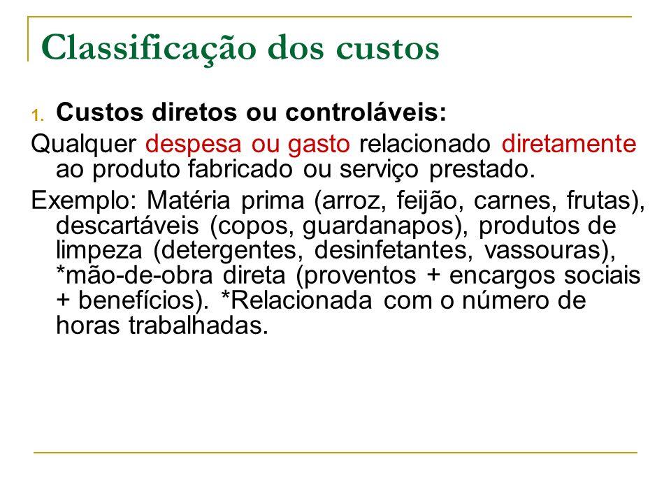 Classificação dos custos 1. Custos diretos ou controláveis: Qualquer despesa ou gasto relacionado diretamente ao produto fabricado ou serviço prestado