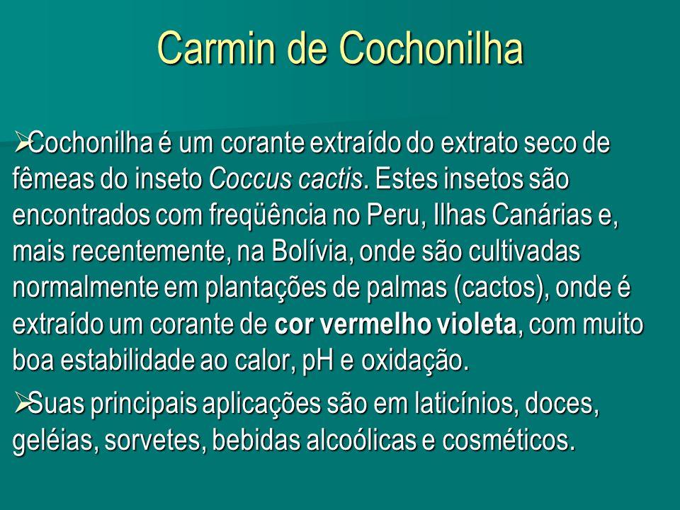 Carmin de Cochonilha Cochonilha é um corante extraído do extrato seco de fêmeas do inseto Coccus cactis. Estes insetos são encontrados com freqüência