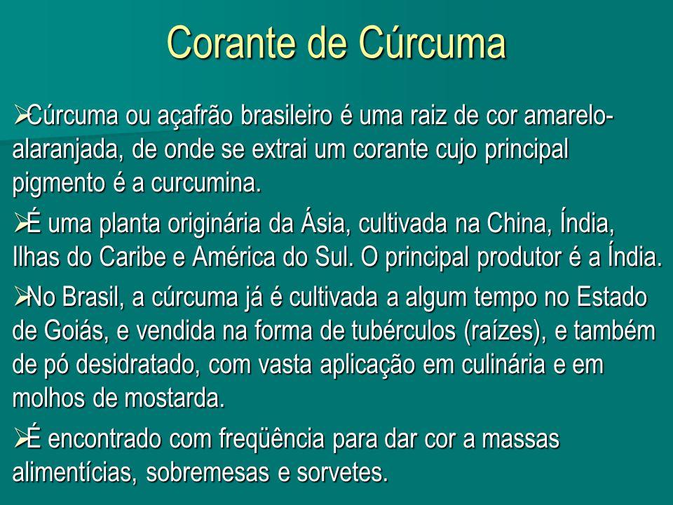 Corante de Cúrcuma Cúrcuma ou açafrão brasileiro é uma raiz de cor amarelo- alaranjada, de onde se extrai um corante cujo principal pigmento é a curcu