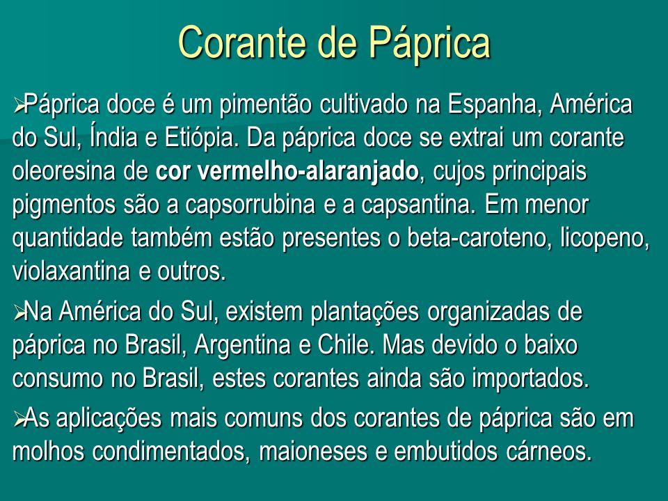 Corante de Páprica Páprica doce é um pimentão cultivado na Espanha, América do Sul, Índia e Etiópia. Da páprica doce se extrai um corante oleoresina d