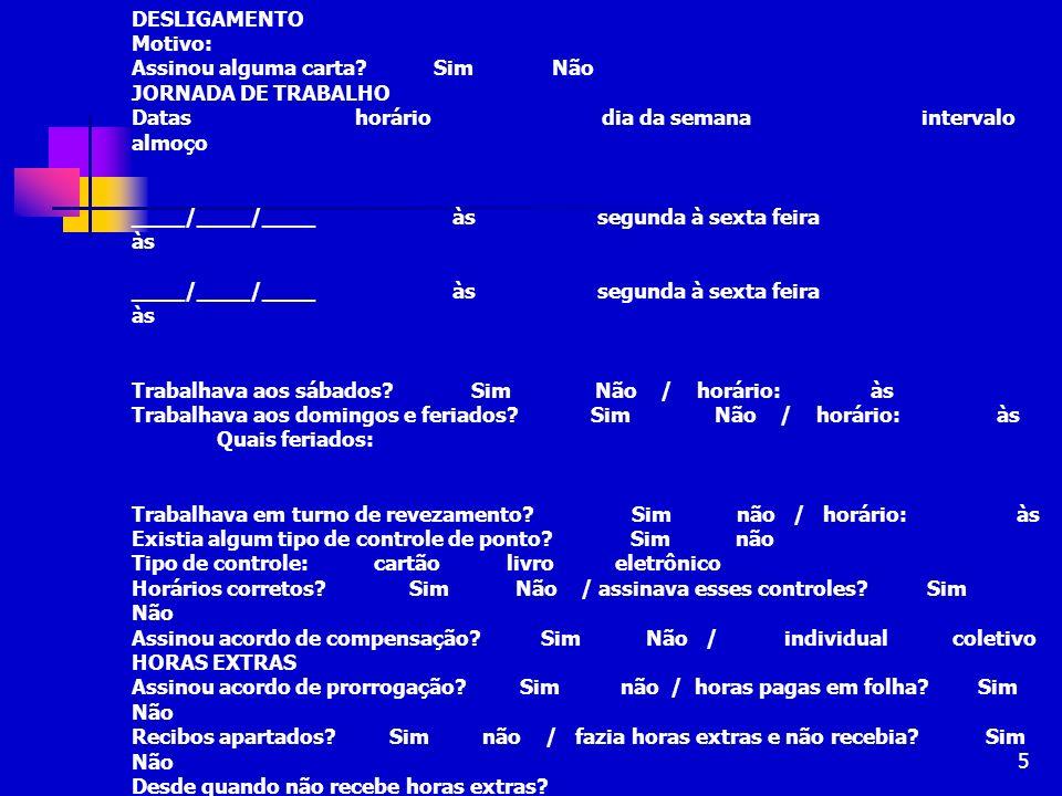 16 RITOS PROCEDIMENTAIS De Alçada: 2SM (R$ 1.244,00) -> Lei nº 5.584/70, art.