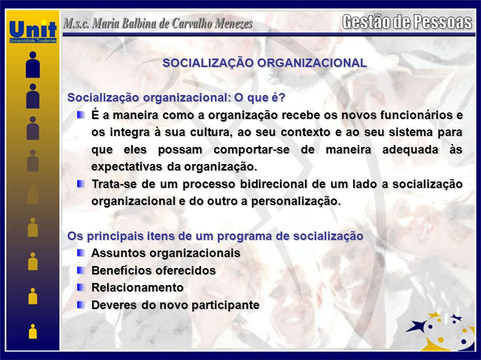 SOCIALIZAÇÃO ORGANIZACIONAL Socialização organizacional: O que é? É a maneira como a organização recebe os novos funcionários e os integra à sua cultu