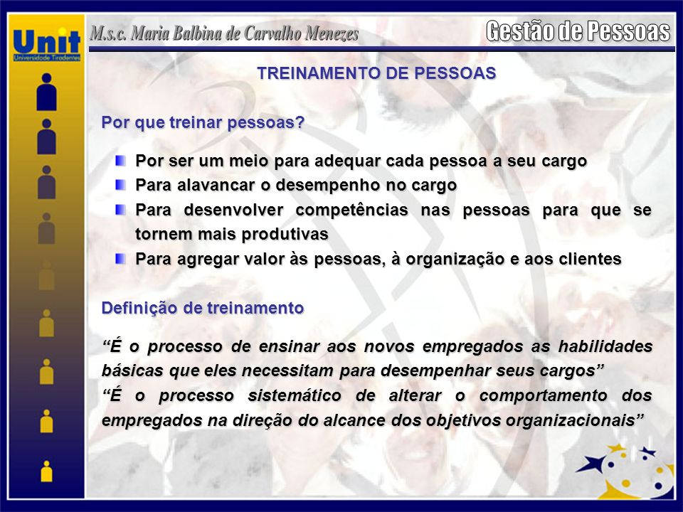 TREINAMENTO DE PESSOAS Por que treinar pessoas.