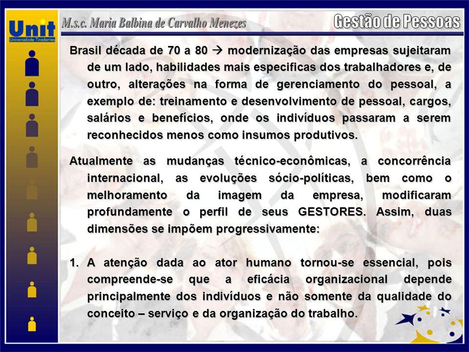 Brasil década de 70 a 80 modernização das empresas sujeitaram de um lado, habilidades mais especificas dos trabalhadores e, de outro, alterações na fo