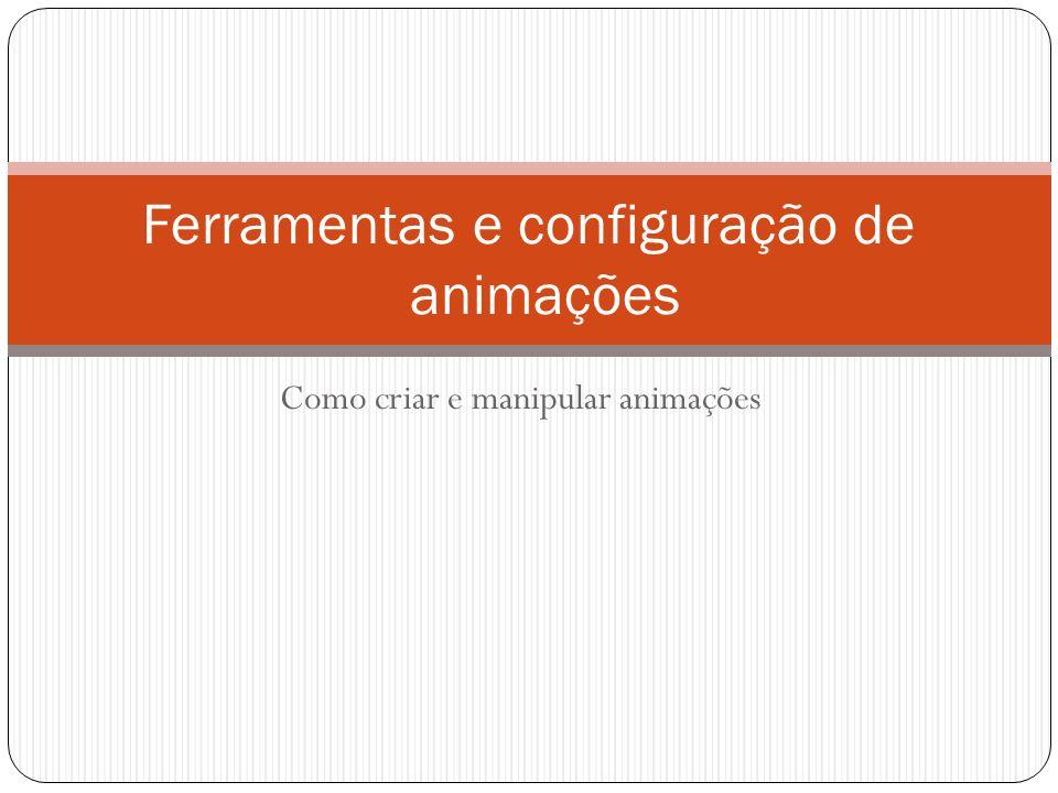 Como criar e manipular animações de entrada Operação de Softwares Aplicativos Curso de Técnico em Informática 1.