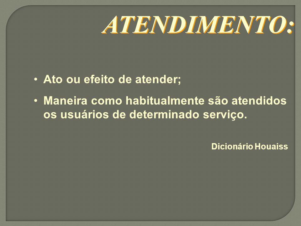 Ato ou efeito de atender; Maneira como habitualmente são atendidos os usuários de determinado serviço.