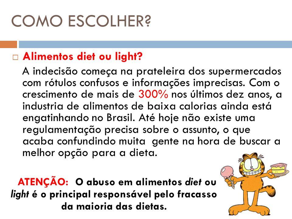 colesterol açúcar gordurasaturada AlimentoTradicional colesterol adoçante gordurasaturada Alimento diet (componente ausente) Alimento light (componente reduzido) colesterol açúcar gordurasaturada
