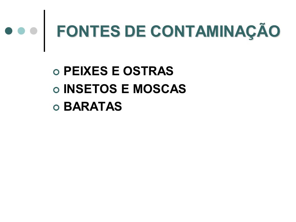 FONTES DE CONTAMINAÇÃO PEIXES E OSTRAS INSETOS E MOSCAS BARATAS
