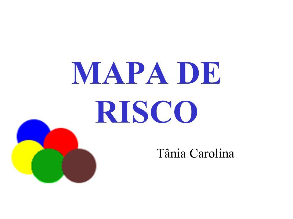 MAPA DE RISCO Tânia Carolina