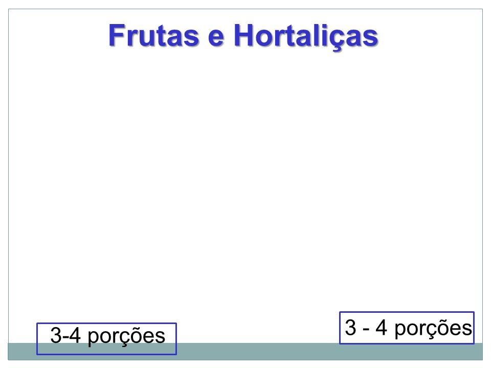3-4 porções Frutas e Hortaliças