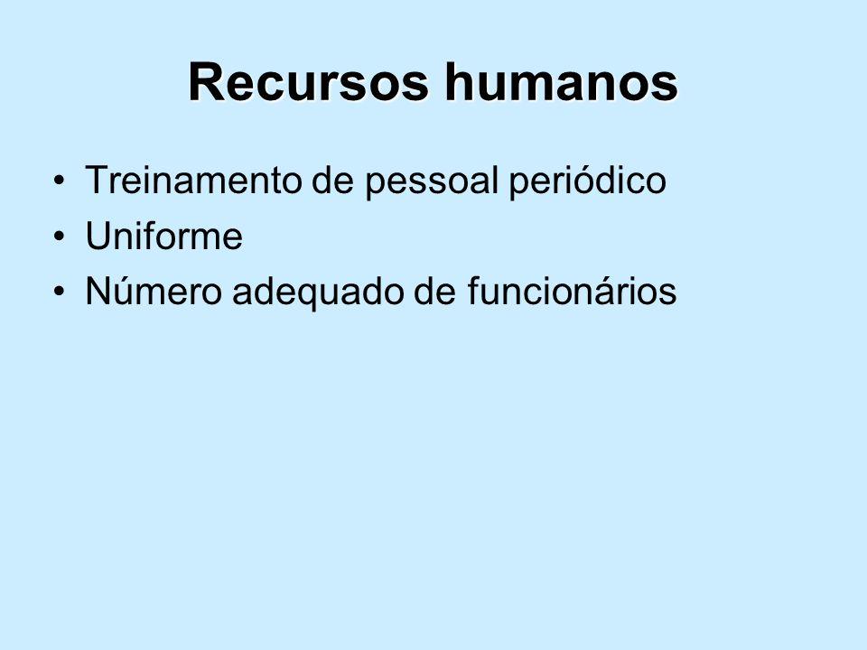 Recursos humanos Treinamento de pessoal periódico Uniforme Número adequado de funcionários