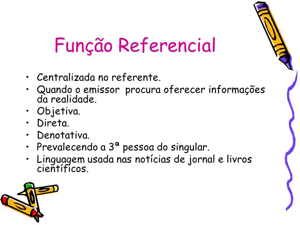 Função Referencial Centralizada no referente.
