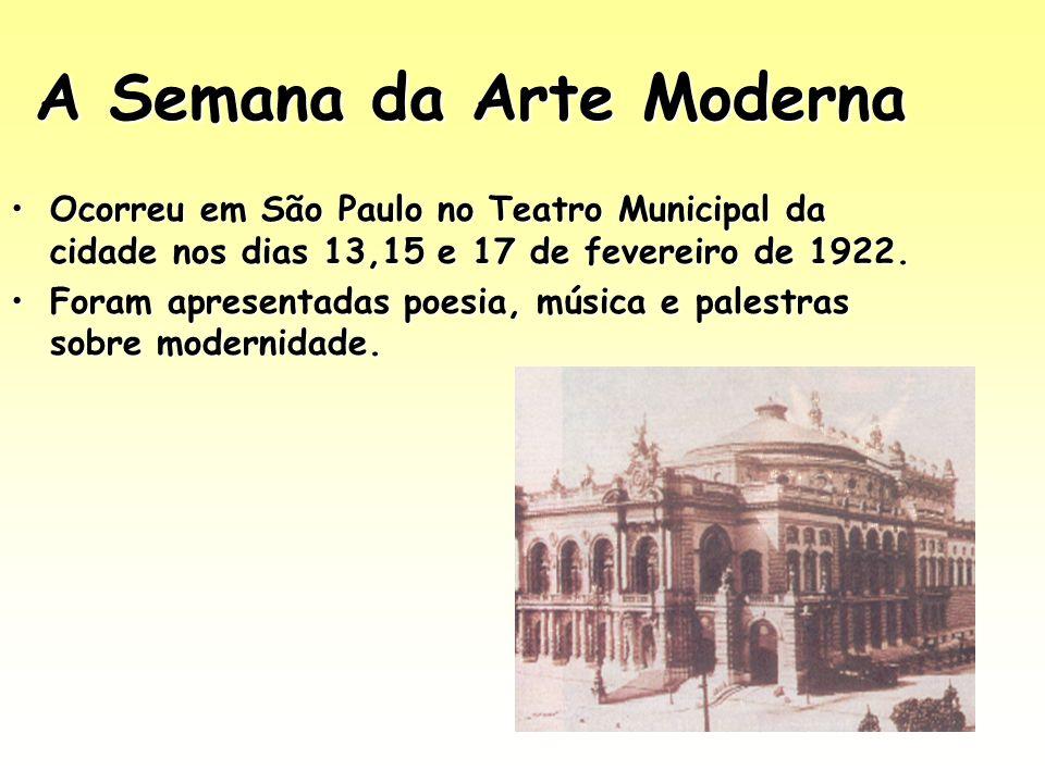 A Semana da Arte Moderna Ocorreu em São Paulo no Teatro Municipal da cidade nos dias 13,15 e 17 de fevereiro de 1922.Ocorreu em São Paulo no Teatro Mu