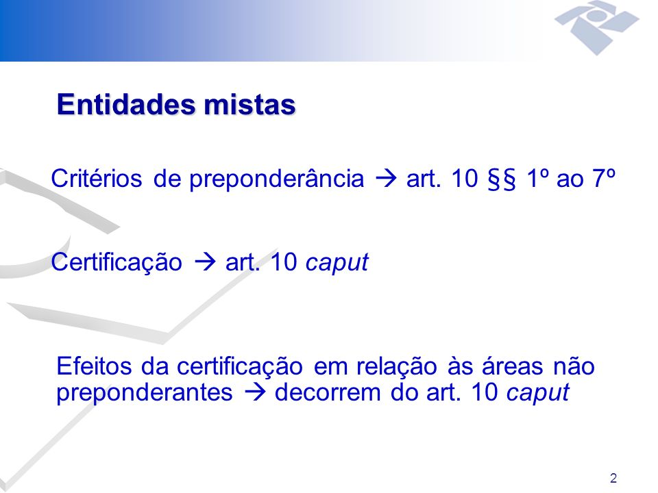 2 Entidades mistas Critérios de preponderância art.