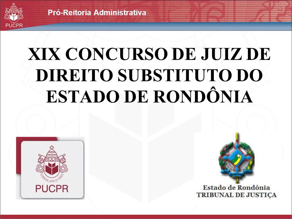 Pró-Reitoria Administrativa XIX CONCURSO DE JUIZ DE DIREITO SUBSTITUTO DO ESTADO DE RONDÔNIA