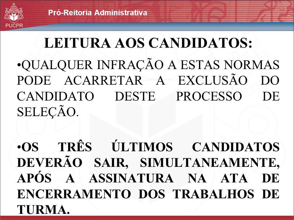 Pró-Reitoria Administrativa LEITURA AOS CANDIDATOS: QUALQUER INFRAÇÃO A ESTAS NORMAS PODE ACARRETAR A EXCLUSÃO DO CANDIDATO DESTE PROCESSO DE SELEÇÃO.