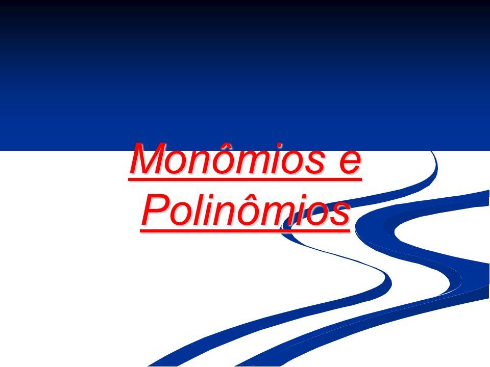 Monômios e Polinômios