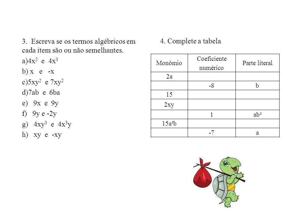 EXERCÍCIOS 1. Efetue. a) ( + 7x) + ( - 3x )= b) ( - 8x) + (+ 11x)= c) ( - 2y) + ( - 3y )= d) (- 2m) + ( - m )= e) ( -72 x) + (+ 14 x)= f) ( + 8x) - (