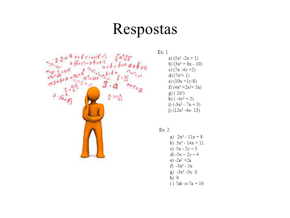 Exercícios 1) Efetue as seguintes adições: a) (2x²-9x+2) + (3x²+7x-1) b) (5x²+5x-8) + (-2x²+3x-2) c) (3x-6y+4) + (4x+2y-2) d) (5x²-7x+2) + (2x²+7x-1)