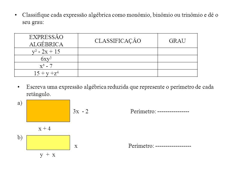 Calcule os produtos a) 3 (x+y) ____ (R: 3x +3y) b) 7 (x-2y) ___ (R: 7x - 14y) c) 2x (x+y) ___ (R: 2x² + 2xy) d) 4x (a+b) ___ (R: 4xa + 4xb) e) 2x(x²-2