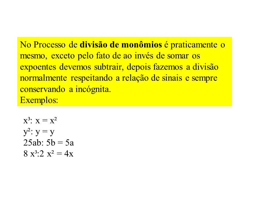 Ao multiplicar monômios com parte literal diferente devemos: 1º passo: multiplicar os coeficientes 2º passo: agrupá-las, se as letras forem diferentes