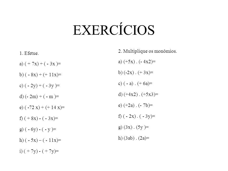 EXERCÍCIOS 1.Efetue.