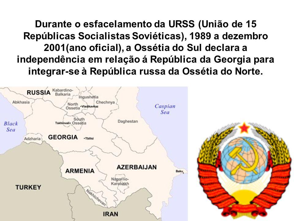 Durante o esfacelamento da URSS (União de 15 Repúblicas Socialistas Soviéticas), 1989 a dezembro 2001(ano oficial), a Ossétia do Sul declara a indepen