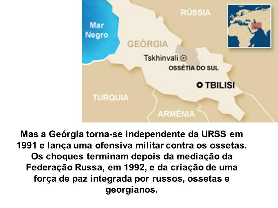 Mas a Geórgia torna-se independente da URSS em 1991 e lança uma ofensiva militar contra os ossetas. Os choques terminam depois da mediação da Federaçã