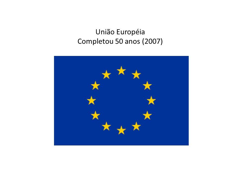União Européia Completou 50 anos (2007)