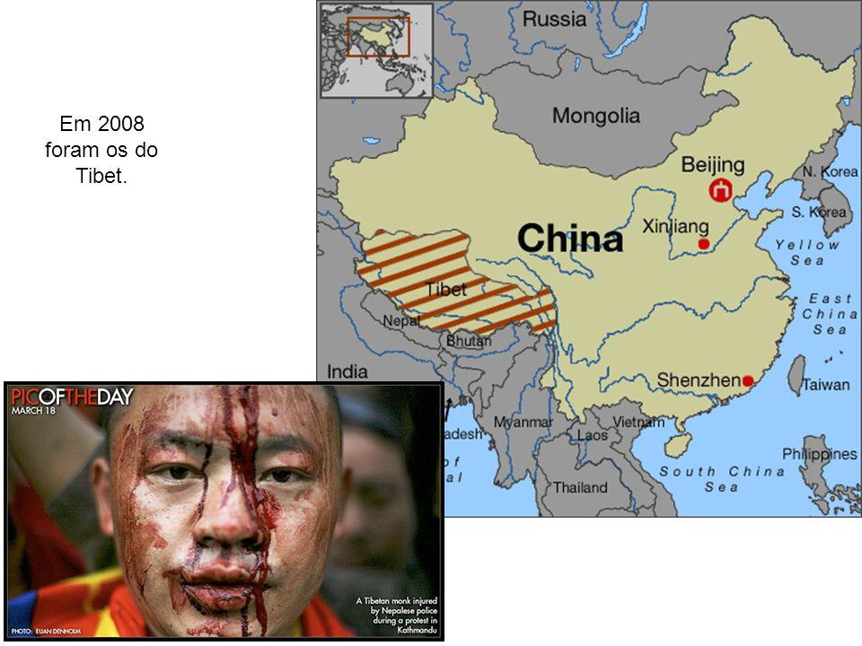 Em 2008 foram os do Tibet.