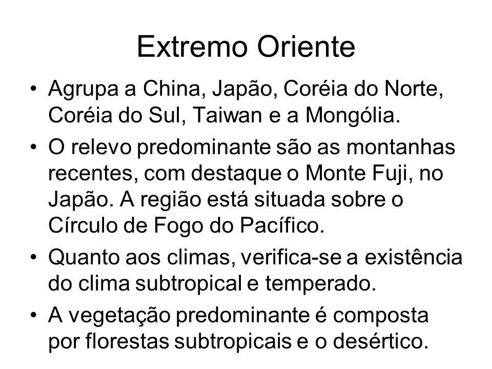 Extremo Oriente Agrupa a China, Japão, Coréia do Norte, Coréia do Sul, Taiwan e a Mongólia.