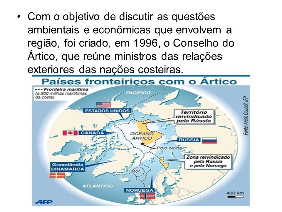 Com o objetivo de discutir as questões ambientais e econômicas que envolvem a região, foi criado, em 1996, o Conselho do Ártico, que reúne ministros das relações exteriores das nações costeiras.