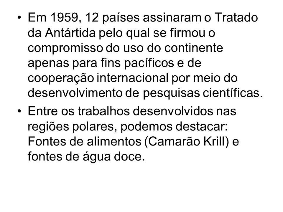 Em 1959, 12 países assinaram o Tratado da Antártida pelo qual se firmou o compromisso do uso do continente apenas para fins pacíficos e de cooperação internacional por meio do desenvolvimento de pesquisas científicas.