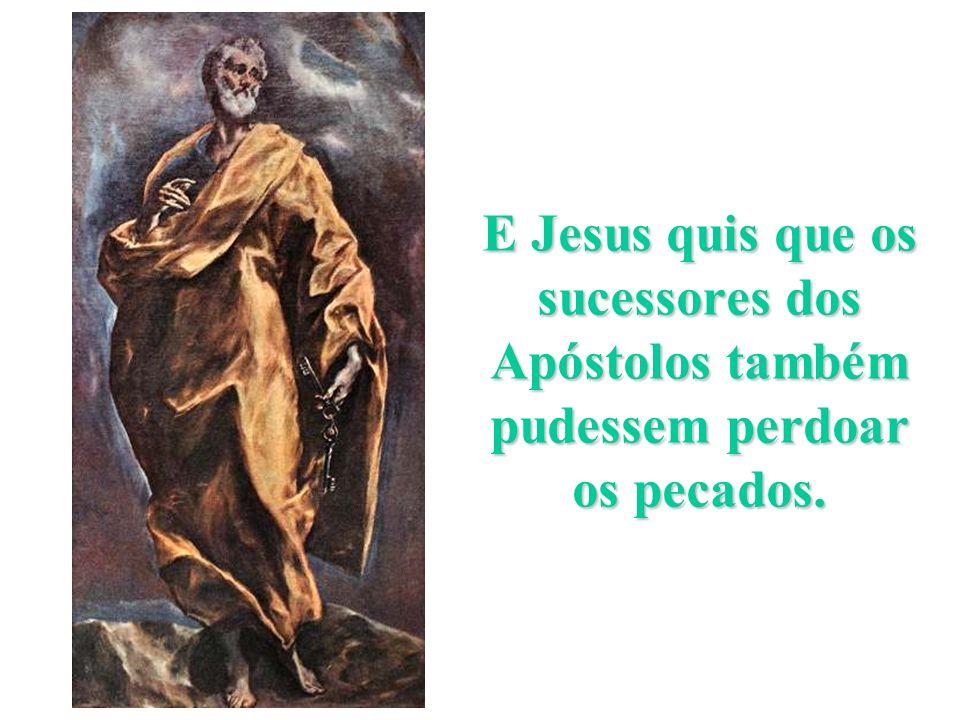 Só Jesus tem o poder de perdoar os pecados. Por isso disse ao paralítico: Os teus pecados são-te perdoados