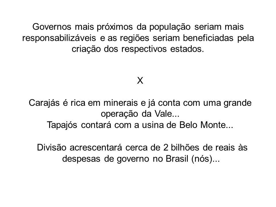 Governos mais próximos da população seriam mais responsabilizáveis e as regiões seriam beneficiadas pela criação dos respectivos estados.