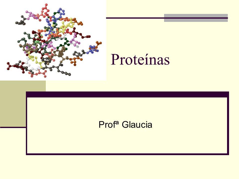 Proteínas Profª Glaucia